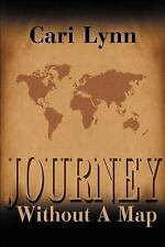 Journey Without a Map by Cari Lynn (2001, Paperback)