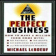 PERFECT BUSINESS: How to Make a Million from Home with No Payroll, No Employee H