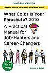 What Color Is Your Parachute? 2010: A Practical Manual for Job-Hunters and Caree