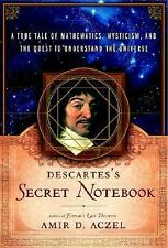 Descartes's Secret Notebook: A True Tale of Mathematics, Mysticism, and the Ques