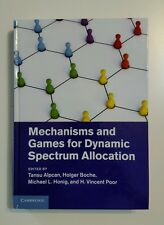 Mechanisms and Games for Dynamic Spectrum Allocation (2013, Hardcover)