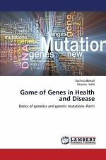 Game of Genes in Health and Disease by Bansal Sucheta and Joshi Sanjeev...