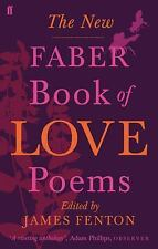 New Faber Book of Love Poems by James Fenton (2008, Paperback)