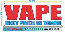 VAPE BEST PRICE IN TOWN Banner Sign NEW Larger Size Best Quality for the $$$
