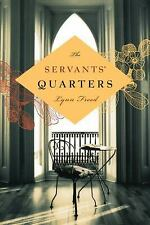 The Servants' Quarters by Lynn Freed (2009, Hardcover)