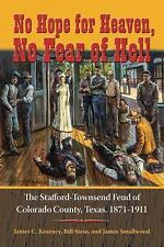 Texas Local: No Hope for Heaven, No Fear of Hell : The Stafford-Townsend Feud...