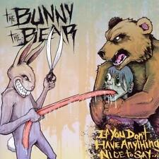 The Bunny the Bear - If You Don't Have Anything Nice to Say... - CD