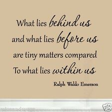 What Lies Behind Us and What Lies Before Us Quote Ralph Waldo Emerson Wall Decal