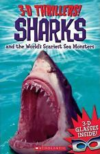 3-D Thrillers: Sharks and the World's Scariest Sea Monsters by Scholastic, Cood