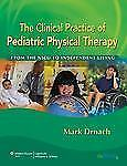 The Clinical Practice of Pediatric Physical Therapy: From the NICU to Independen