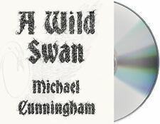 CD  A Wild Swan: And Other Tales by Michael Cunningham