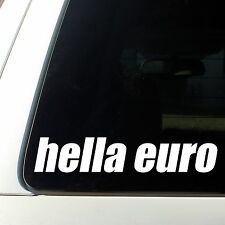 Hella Euro sticker funny fast Honda turbo decal cool Engine Car VW Audi Volvo