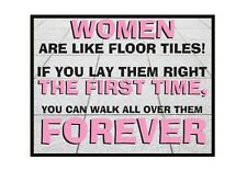 Large Fridge Magnet: WOMEN Are Like Tiles. Lay Them & You Can Walk All Over Them