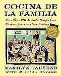 Cocina De La Familia: More Than 200 Authentic Recipes from Mexican-American Home