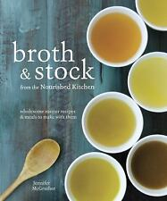 Broth and Stock from the Nourished Kitchen : Wholesome Master Recipes and How...