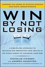 Win By Not Losing: A Disciplined Approach to Building and Protecting Your Wealth