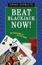 Beat Blackjack Now!: The Easiest Way to Get the Edge!-ExLibrary