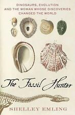 The Fossil Hunter: Dinosaurs, Evolution, and the Woman Whose Discoveries Change