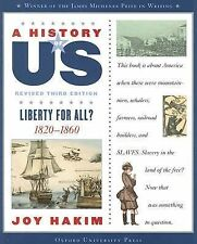 A History of US: Liberty for All, 1789-1850 Bk. 5 by Joy Hakim (2007,...