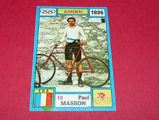 N°18 P. MASSON CYCLISME PANINI OLYMPIA 1896 - 1972 JEUX OLYMPIQUES OLYMPIC GAMES