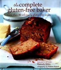 The Complete Gluten-Free Baker : More Than 100 Deliciously Gluten-Free...
