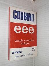 EEE ENERGIA ECONOMIA ECOLOGIA Epicarmo Corbino Pan editrice Il timone 1974 libro