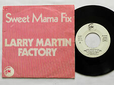 """Larry MARTIN FACTORY Sweet mama fix FRENCH Orig 7"""" 45 (1977) ISADORA diff cover"""