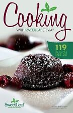 Cooking With Sweetleaf Stevia - 119 Recipes Cookbook by Wisdom Natural Brands