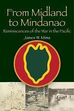 From Midland to Mindanao : Reminiscences of the War in the Pacific by James...