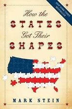 How the States Got Their Shapes by Stein, Mark