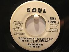 Gladys Knight & the Pips  Soul 35098  Neither One Of Us  Promo  Mono and Stereo