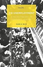 On Unemployment, Volume I : A Micro-Theory of Economic Justice by Mark R....
