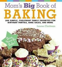 Mom's Big Book of Baking, Reprint: 200 Simple, Foolproof Family Favorites for Bi