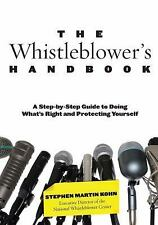 Whistleblower's Handbook: A Step-By-Step Guide To Doing What's Right And Protec