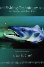 Fishing Techniques for Parents and their Kids : Stories, myths and Legends by...