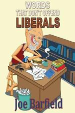 Words That Don't Offend Liberals by Joe Barfield (2013, Paperback)