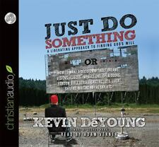 Just Do Something: How to Make a Decision Without Dreams, Visions, Fleeces, Open