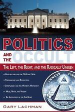 Politics and the Occult: The Left, the Right, and the Radically Unseen Lachman,