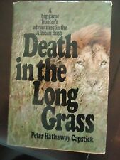 Death in the Long Grass - Capstick-Classic Account of African Big game Hunting.