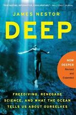 Deep: Freediving, Renegade Science, and What the Ocean Tells Us About Ourselves,