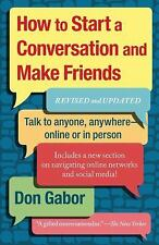 How To Start A Conversation And Make Friends: Revised And Updated by Gabor, Don