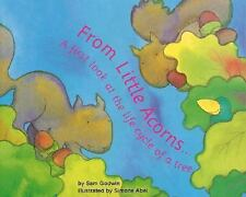 From Little Acorns ...: A First Look at the Life Cycle of a Tree (Firs-ExLibrary