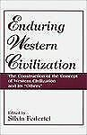Enduring Western Civilization: The Construction of the Concept of Western Civili