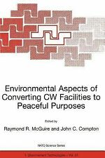 Nato Science Partnership Subes 1 Ser.: Environmental Aspects of Converting CW...
