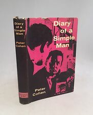 Diary of a Simple Man-Peter Cohen-TRUE First U.K. Edition/1st Printing-1961-RARE