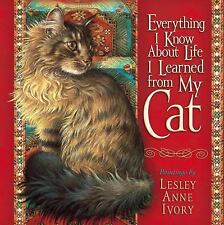 Everything I Know About Life I Learned from My Cat by , Good Book