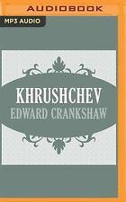Khrushchev by Edward Crankshaw (2016, MP3 CD, Unabridged)