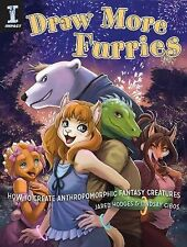 Draw More Furries: How to Create Anthropomorphic Fantasy Creatures, Cibos, Linds