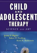 Child and Adolescent Therapy : Science and Art by Robert D. Friedberg, Karen...