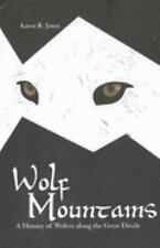 Wolf Mountains: A History of Wolves along the Great Divide (Legacies Shared)